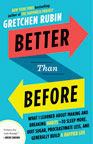 Better Than Before Mastering the Habits of Our Everyday Lives book cover