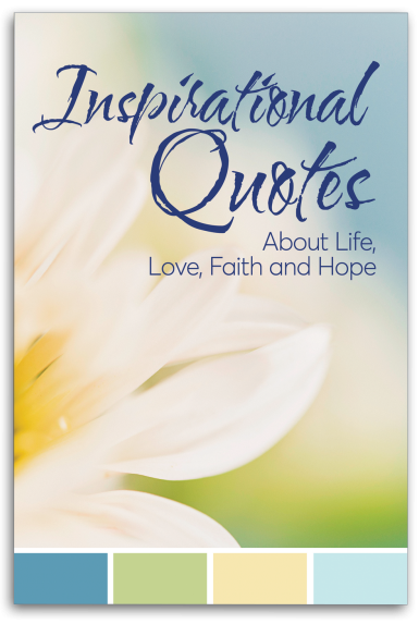Love And Faith Quotes Enchanting Inspirational Quotes About Life Love Faith And Hope  Guideposts