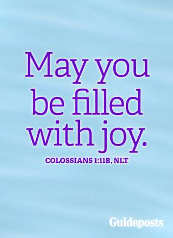 May you be filled with joy.