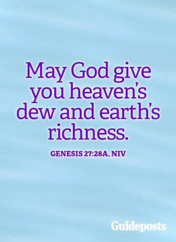 May God give you heaven's dew and earth's richness.