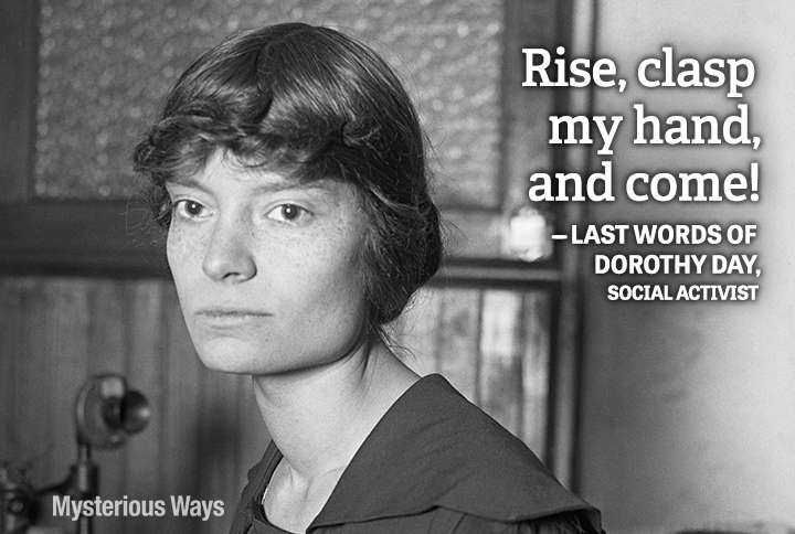 Guideposts: Dorothy Day, social activist--Rise, clasp my hand, and come!