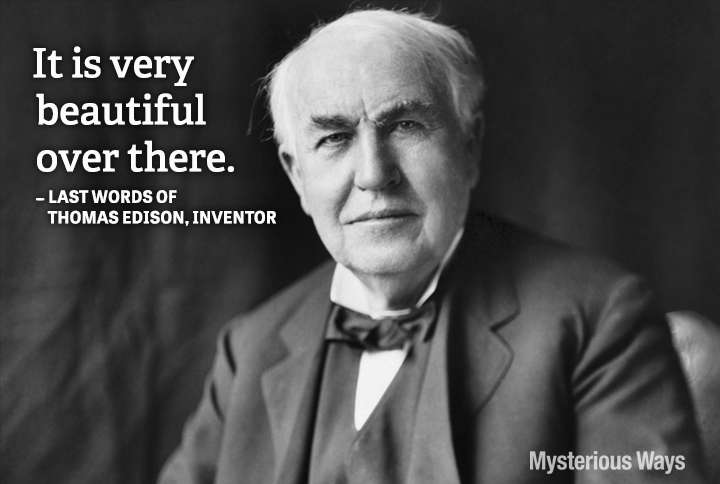 Guideposts: Inventer Thomas Alva Edison--It is very beautiful over there