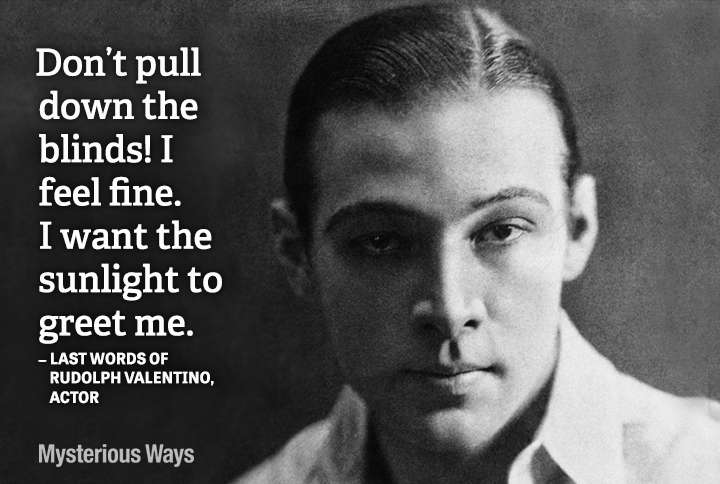 Guideposts: Actor Rudolph Valentino--Don't pull down the blinds! I feel fine. I want the sunlight to greet me