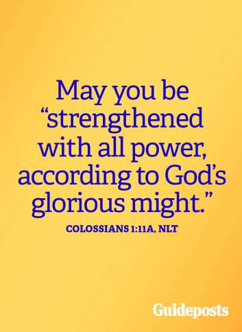 May you be strengthened with all power according to God's glorious might.