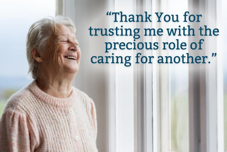 Thank You for trusting me with the precious role of caring for another