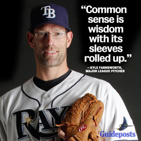 """Common sense is wisdom with its sleeves rolled up."""