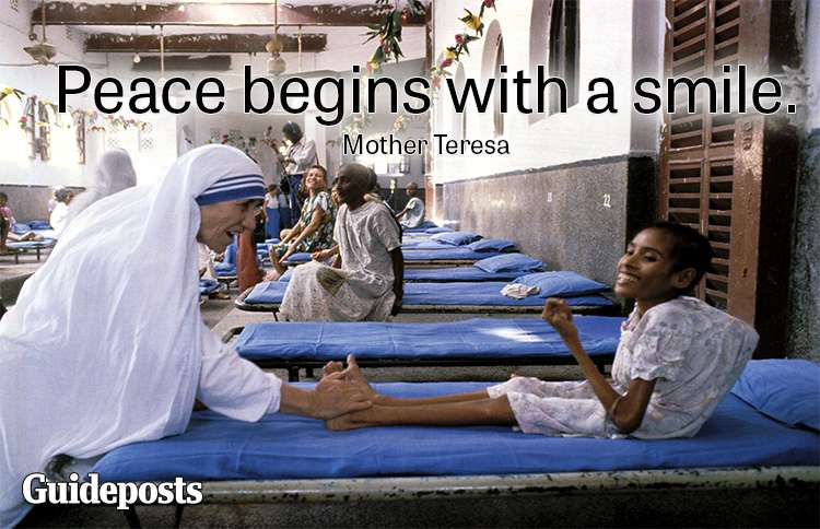Peace begins with a smile.—Mother Teresa