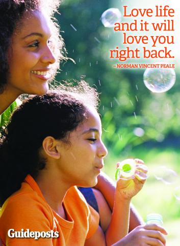 Love life and it will love you right back.--Norman Vincent Peale