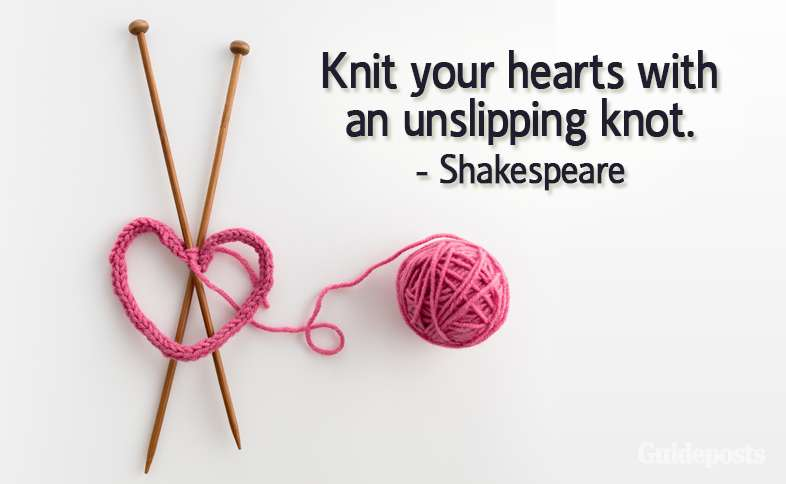 Knit your hearts with an unslipping knot. –Shakespeare