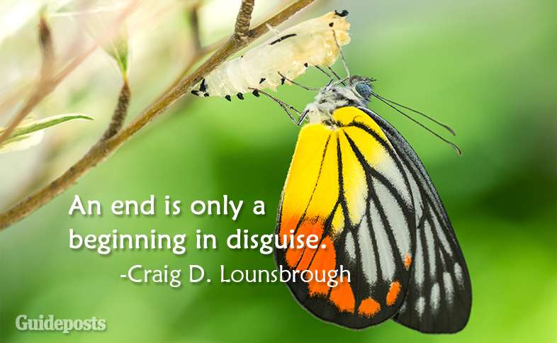 An end is only a beginning in disguise. Craig D. Lounsbrough