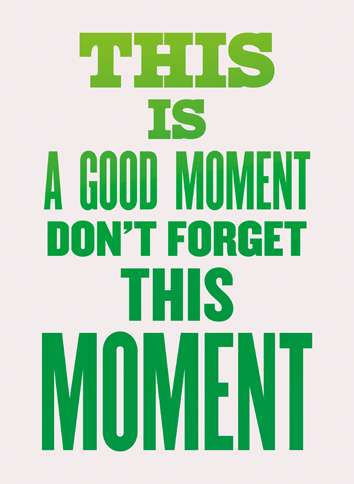Guideposts: Image reading, This is a good moment. Don't forget this moment
