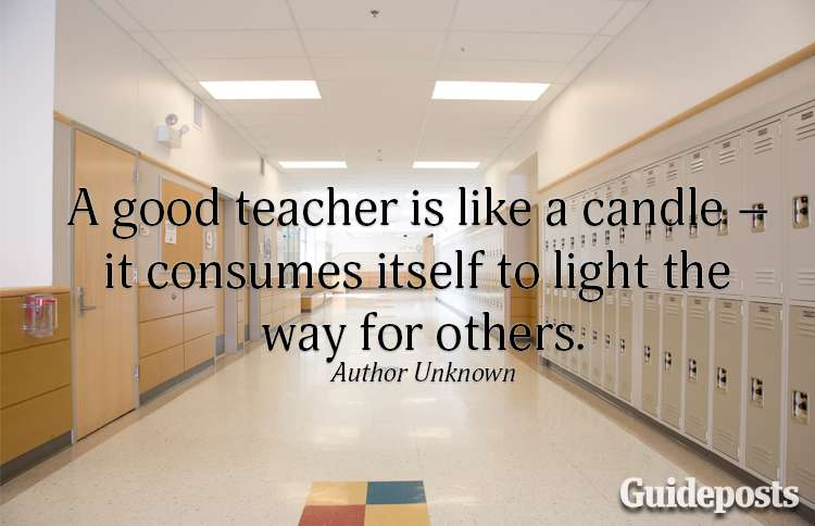 A good teacher is like a candle—it consumes itself to light the way for others.—Author unknown