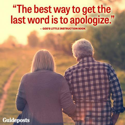"""The best way to get the last word is to apologize."""