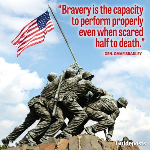 """Bravery is the capacity to perform properly even when scared half to death."""