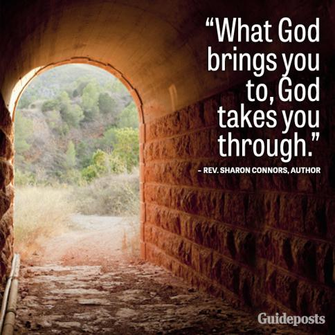 What God brings you to, God takes you through.