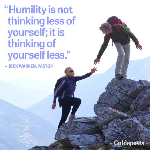 """Humility is not thinking less of yourself; it is thinking of yourself less."""