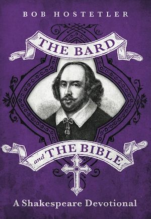 The Bard and the Bible by Bob Hostetler